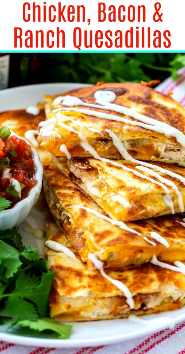 Chicken, Bacon and Ranch Quesadillas