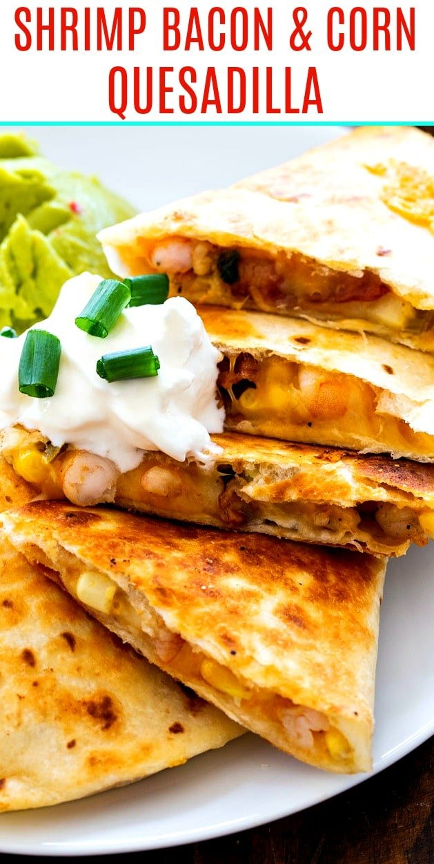 Shrimp, Bacon, and Corn Quesadilla