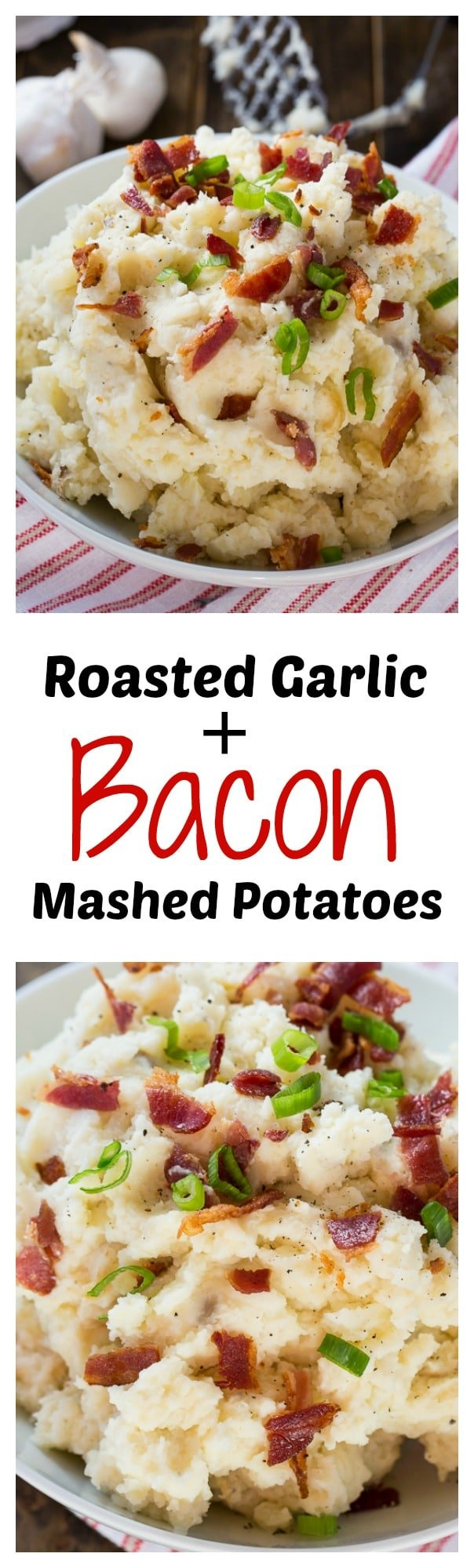 ... to your Thanksgiving with Roasted Garlic and Bacon Mashed Potatoes