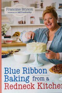 Blue Ribbon Baking from a Redneck Kitchen
