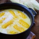 Best Way to Cook Corn- boiled with 1 stick of butter and 1 cup of milk.